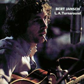 Bert Jansch LA Turnaround