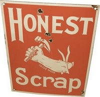 sign that says honest scrap