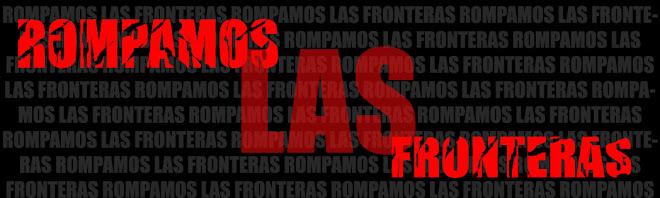 ROMPAMOS LAS FRONTERAS