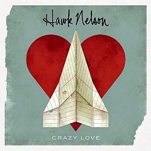 Hawk Nelson - Crazy Love 2011