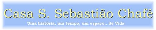 Casa S.Sebastião Chafé