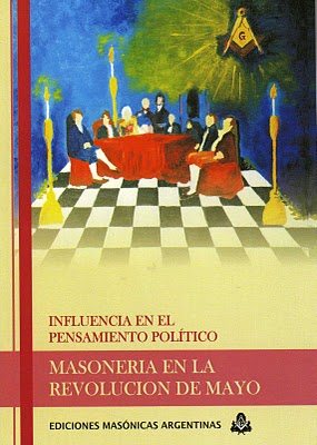 "Libro ""Masonería en la Revolución de Mayo. Influencia en el pensamiento político"""