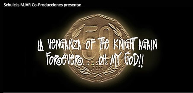 La venganza of the knight again forever... Oh my god!!
