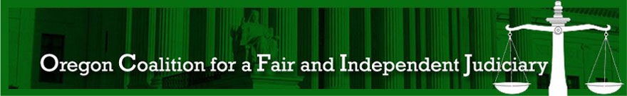 Oregon Coalition for Fair & Independent Judiciary