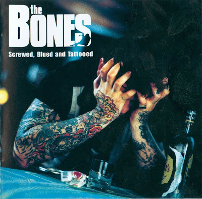 the BONES - 2000 - Screwed, Blued And Tattooed