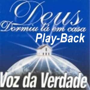 Voz Da Verdade   Deus Dormiu Lá Em Casa (2000) Play Back | músicas