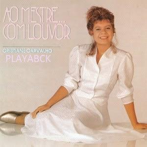 Cristiane Carvalho   Ao Mestre Com Louvor (1990) Play Back   músicas