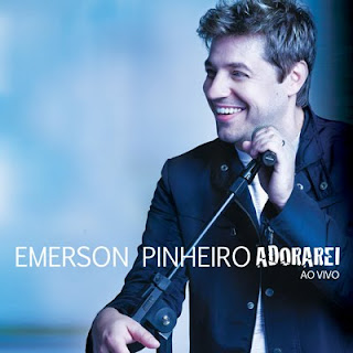 EMERSON PINHEIRO - ADORAREI