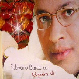 Fabyano Barcellos - Ninguém Vê 2008