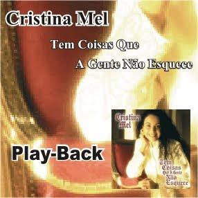 Cristina Mel - Tem Coisas Que A Gente Não Esquece (Playback) 1999