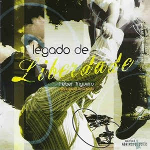 Heber Trigueiro   Legado de Liberdade (2009) | músicas