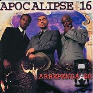 Apocalipse 16   Arrependa se (1998) | músicas