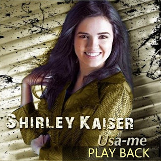 Baixar CD Shirley Kaiser - Usa - Me (2009) Play Back Download Gratis Completo Mediafire 4Shared