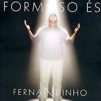 Fernandinho - Formoso Es (Retirado à Pedido da Gravadora OniMusic)