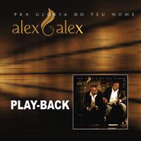 Alex & Alex - Pra Glória do Teu Nome (2007) Play Back