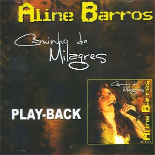 Aline Barros - Caminho De Milagres (2007) Play Back