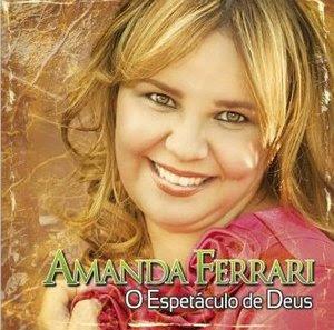 Amanda Ferrari   O Espetáculo De Deus (2009) | músicas