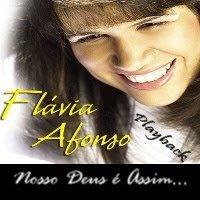Flávia Afonso   Nosso Deus é Assim (Play Back) | músicas