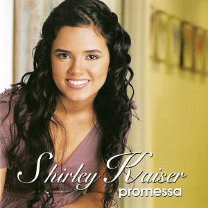 Shirley Kaiser - Promessas (2007)