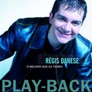 Régis Danese   O Melhor Que Eu Tenho (2006) Play Back | músicas