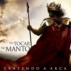 Trazendo A Arca - Pra Tocar No Manto (2009)