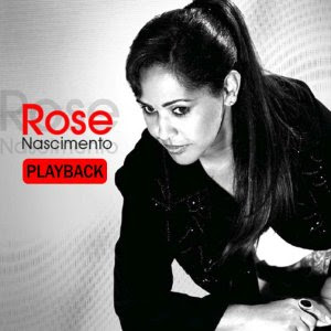 Rose Nascimento   Uma Questão De Fé (2007) Play Back | músicas