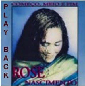 Rose Nascimento   Começo Meio e Fim (1998) Play Back | músicas