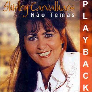 Shirley Carvalhaes   Não Temas (2002) Play Back | músicas