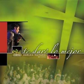 Jesus Adrian Romero - Te dare lo mejor