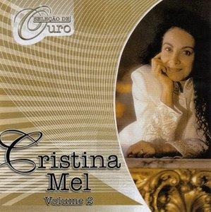 Cristina Mel - Seleção de Ouro - Vol. 2 2004