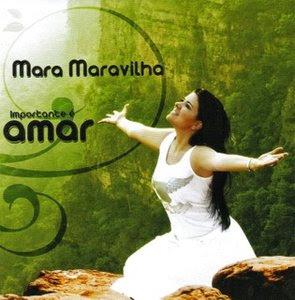Mara Maravilha - Importante é Amar (2007)
