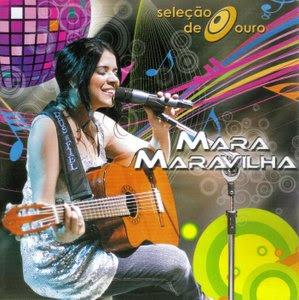 Mara Maravilha - Seleção de Ouro (2009)