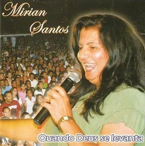 Mirian+Santos Baixar CD Miriam Santos – Quando Deus Se Levanta – Ao Vivo (2008)