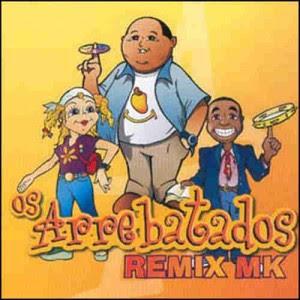 Os Arrebatados   Remix   Vol. 1 (2003) | músicas