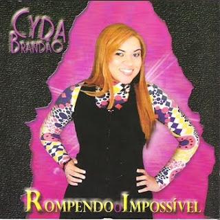 Cyda Brandão - Rompendo o Impossível (2009)