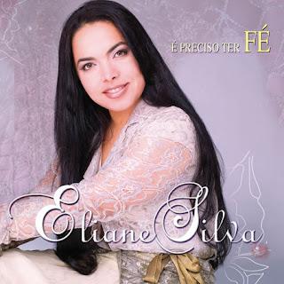 Eliane Silva - É Preciso Ter Fé (2006)