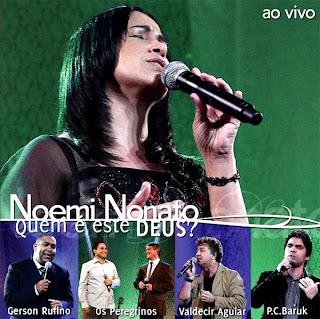 Noemi Nonato - Quem � Este Deus - Ao Vivo 2010