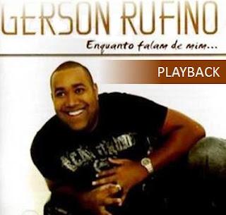 Gerson Rufino - Enquanto Falam De Mim (2010) Play Back