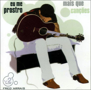 Fred Arrais - Mais Que Canções - Vol. II - Eu Me Prosto (2004)