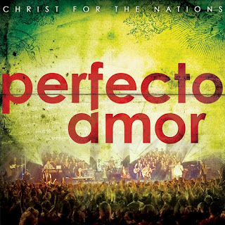 Christ For The Nations – Perfecto Amor (2010)