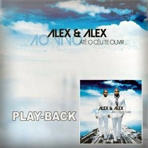 Download CD Playback Alex e Alex   Até O Céu Te Ouvir