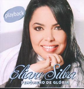 Eliane Silva - Fenômeno de Glória (2010) Play Back
