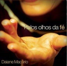 Daiane Macário - Pelos Olhos Da Fé (2010)