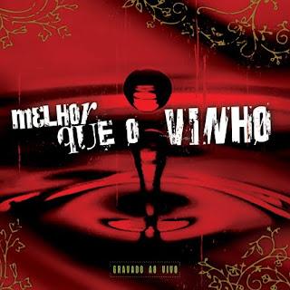 Ministério Ouvir e Crer - Melhor Que o Vinho (2007)
