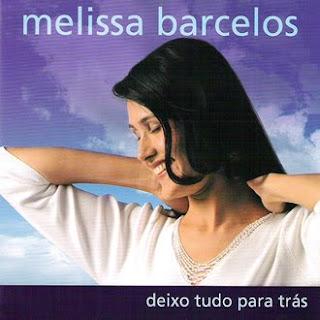 Melissa Barcelos - Deixo Tudo Para Trás (2005)
