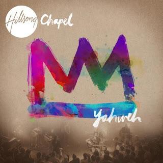 Hillsong Chapel - Yahweh (2010)