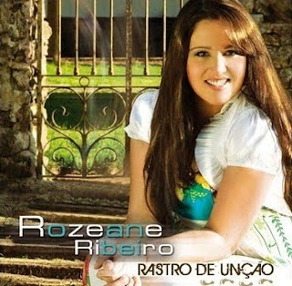 Download CD Rozeane Ribeiro   Rastro de Unção