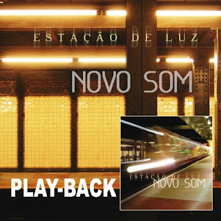 Novo Som - Estação de Luz (2009) Play Back