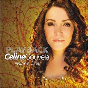 Celine Gouveia - Maior é Deus (2010) Play Back