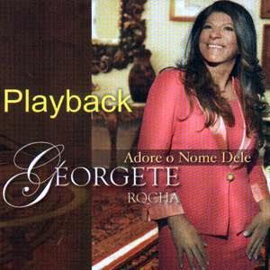 Georgete Rocha - Adore o Nome Dele (2010) Play Back